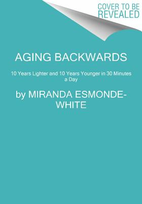 Aging Backwards By Esmonde-White, Miranda