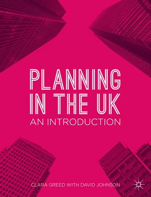 Planning in the Uk By Greed, Clara/ Johnson, David (CON)